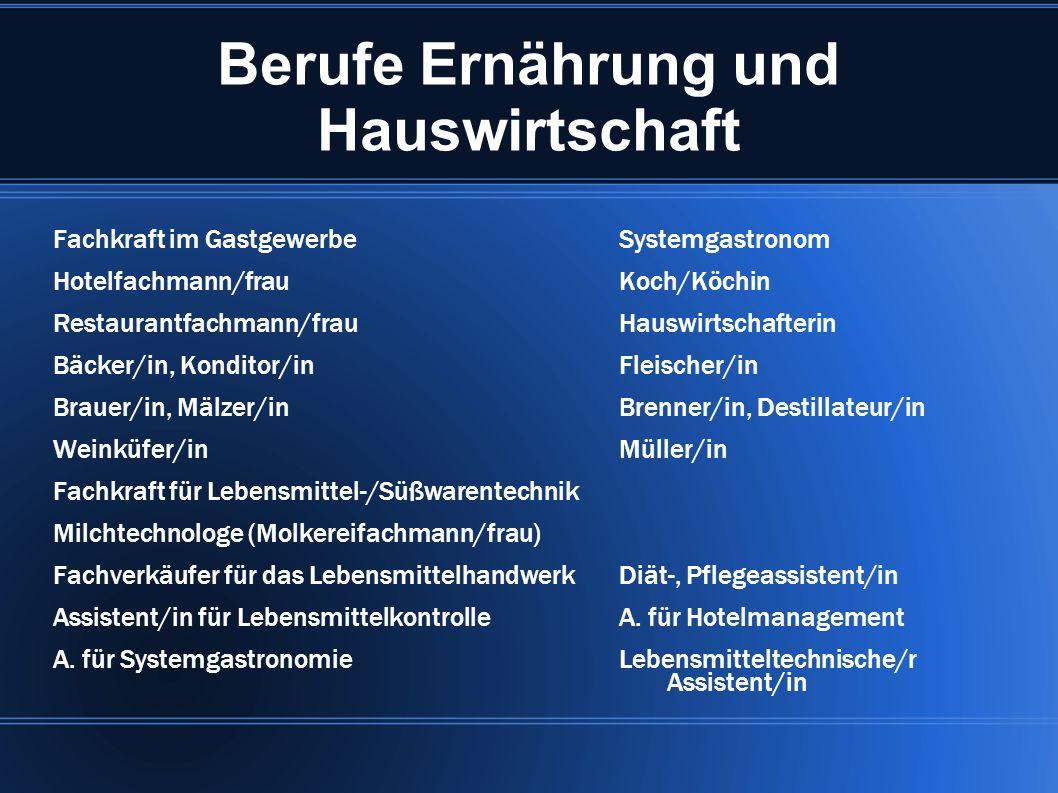Berufe Ernährung und Hauswirtschaft Fachkraft im GastgewerbeSystemgastronom Hotelfachmann/frauKoch/Köchin Restaurantfachmann/frauHauswirtschafterin Bä
