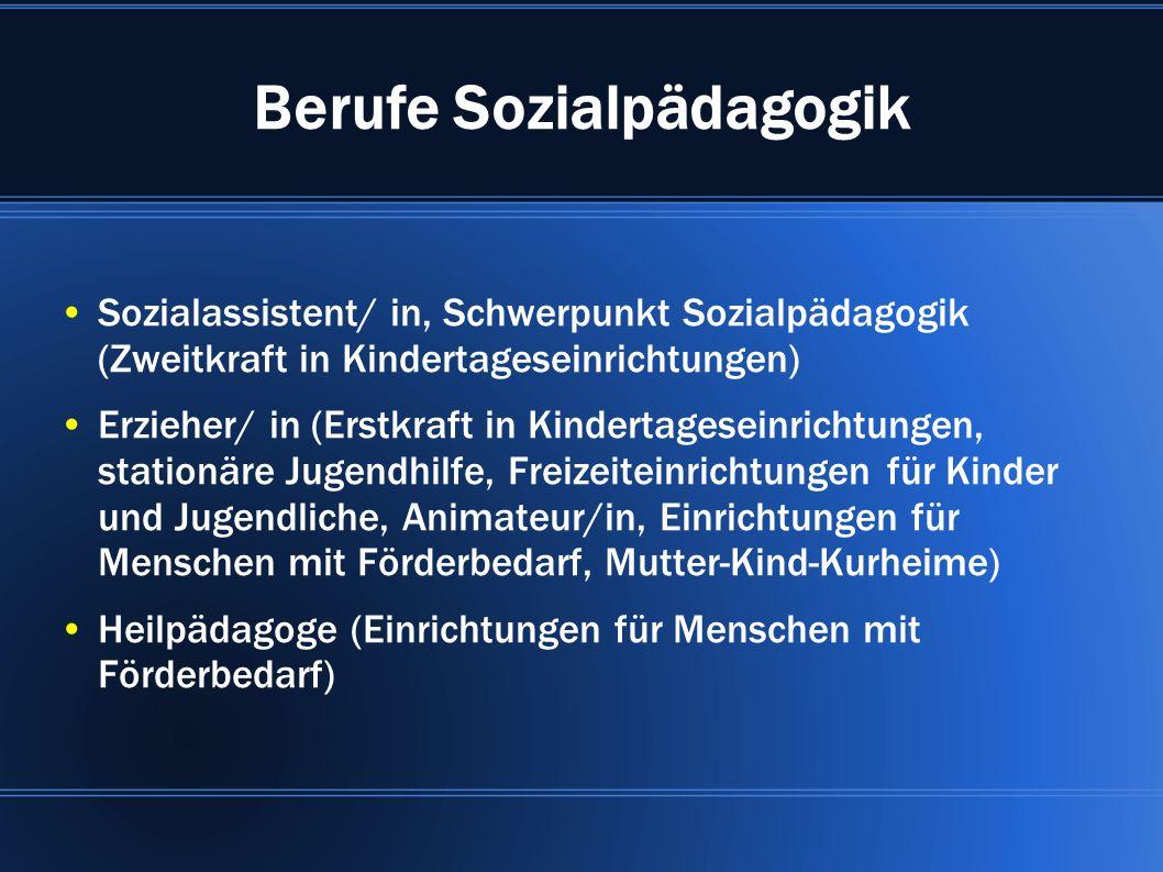 Berufe Sozialpädagogik Sozialassistent/ in, Schwerpunkt Sozialpädagogik (Zweitkraft in Kindertageseinrichtungen) Erzieher/ in (Erstkraft in Kindertage