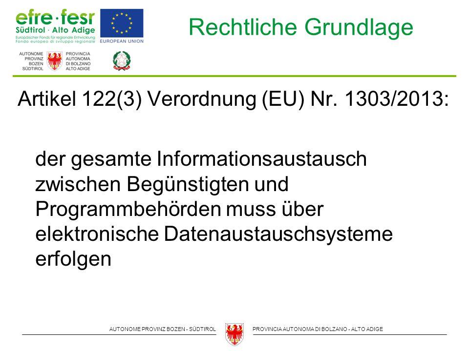 AUTONOME PROVINZ BOZEN - SÜDTIROLPROVINCIA AUTONOMA DI BOLZANO - ALTO ADIGE Rechtliche Grundlage Artikel 122(3) Verordnung (EU) Nr.