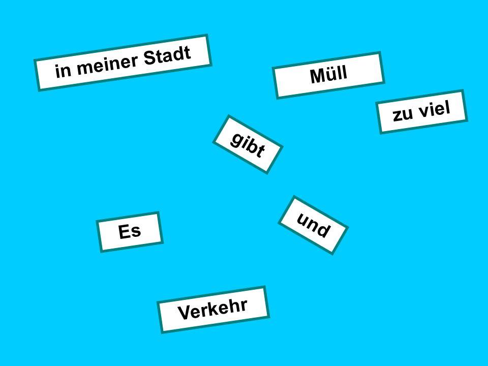 or give an advantage and a disadvantage: Ein Vorteil an meiner Stadt Sieistsehr sauber sie ist..