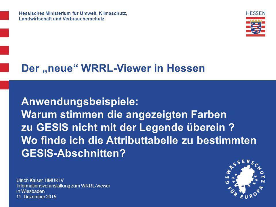 Hessisches Ministerium für Umwelt, Klimaschutz, Landwirtschaft und Verbraucherschutz Warum stimmen die angezeigten Farben zu GESIS nicht mit der Legende überein ?