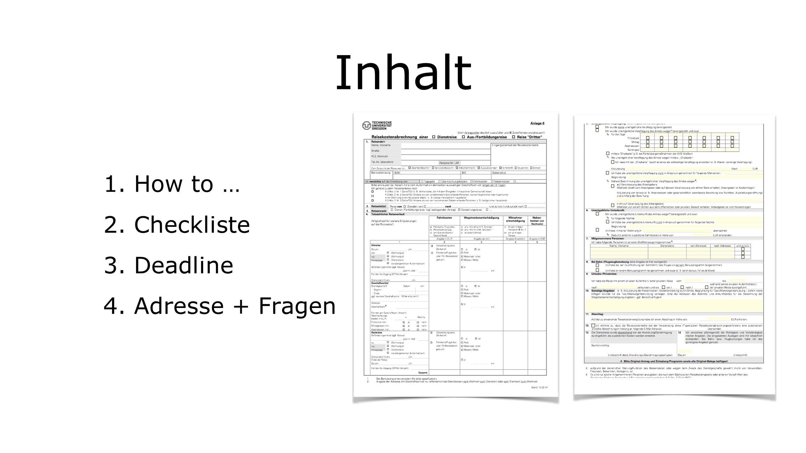 Inhalt 1. How to … 2. Checkliste 3. Deadline 4. Adresse + Fragen