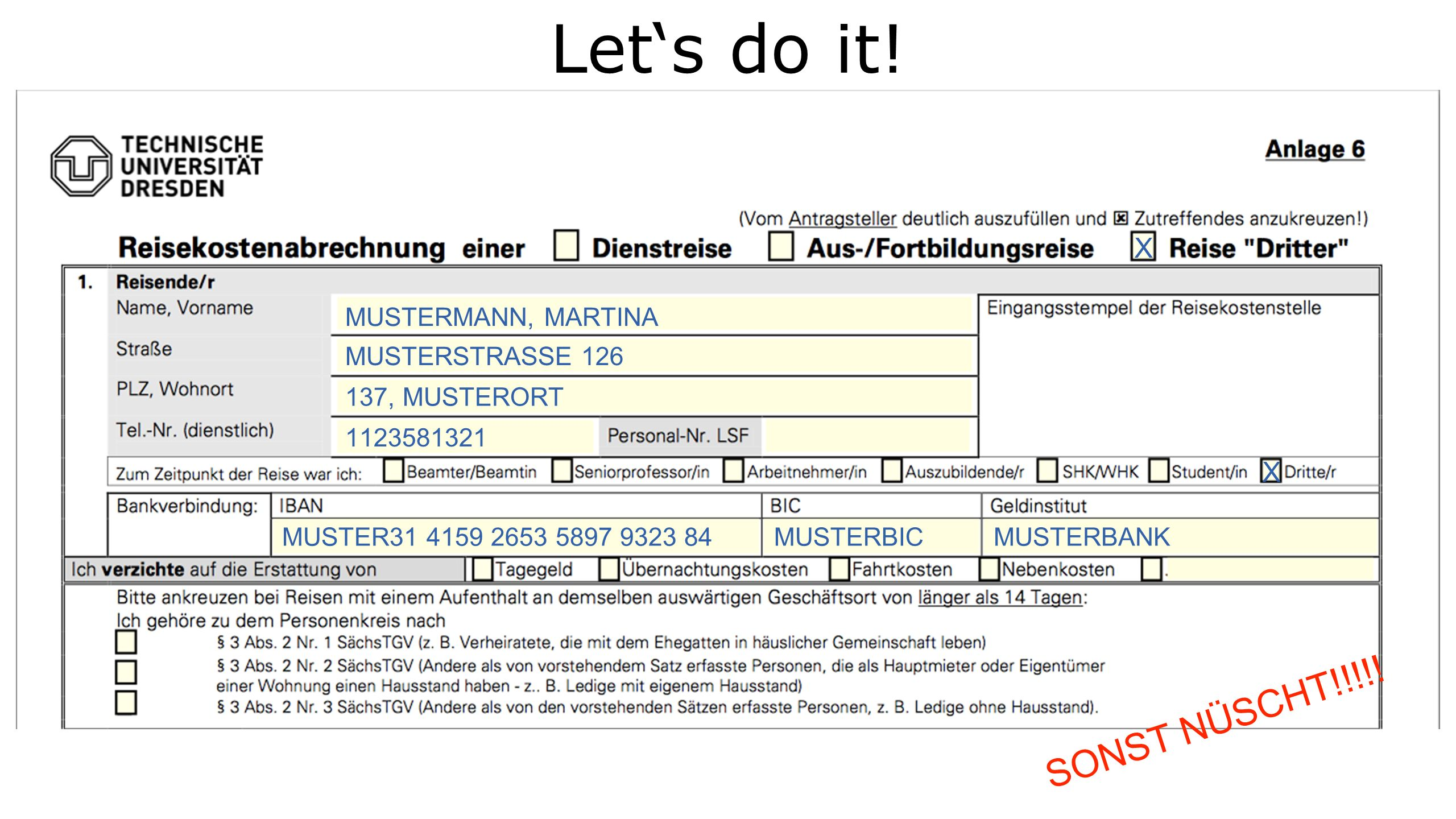 X MUSTERMANN, MARTINA MUSTERSTRASSE 126 137, MUSTERORT 1123581321 X MUSTER31 4159 2653 5897 9323 84MUSTERBICMUSTERBANK SONST NÜSCHT!!!!! Let's do it!