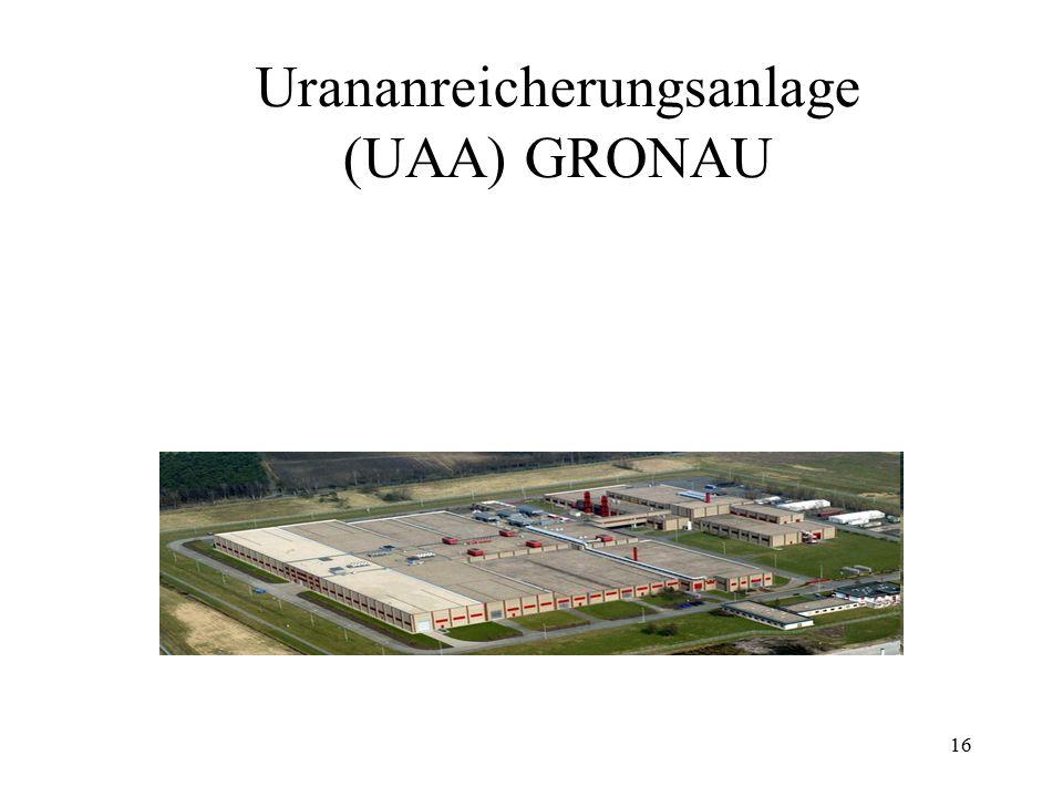 16 Urananreicherungsanlage (UAA) GRONAU