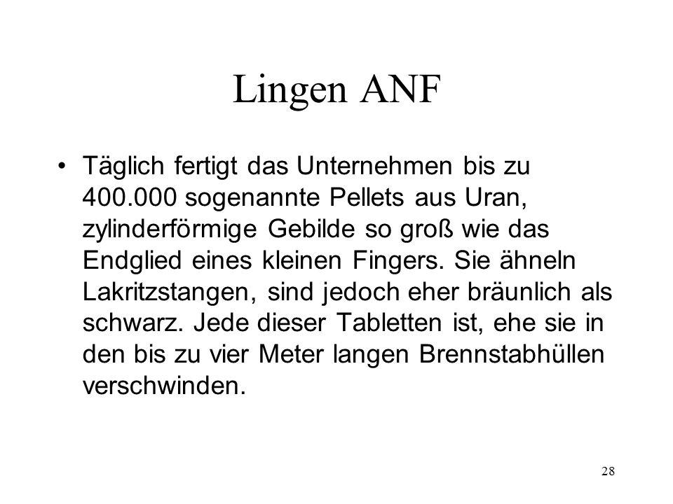 28 Lingen ANF Täglich fertigt das Unternehmen bis zu 400.000 sogenannte Pellets aus Uran, zylinderförmige Gebilde so groß wie das Endglied eines klein