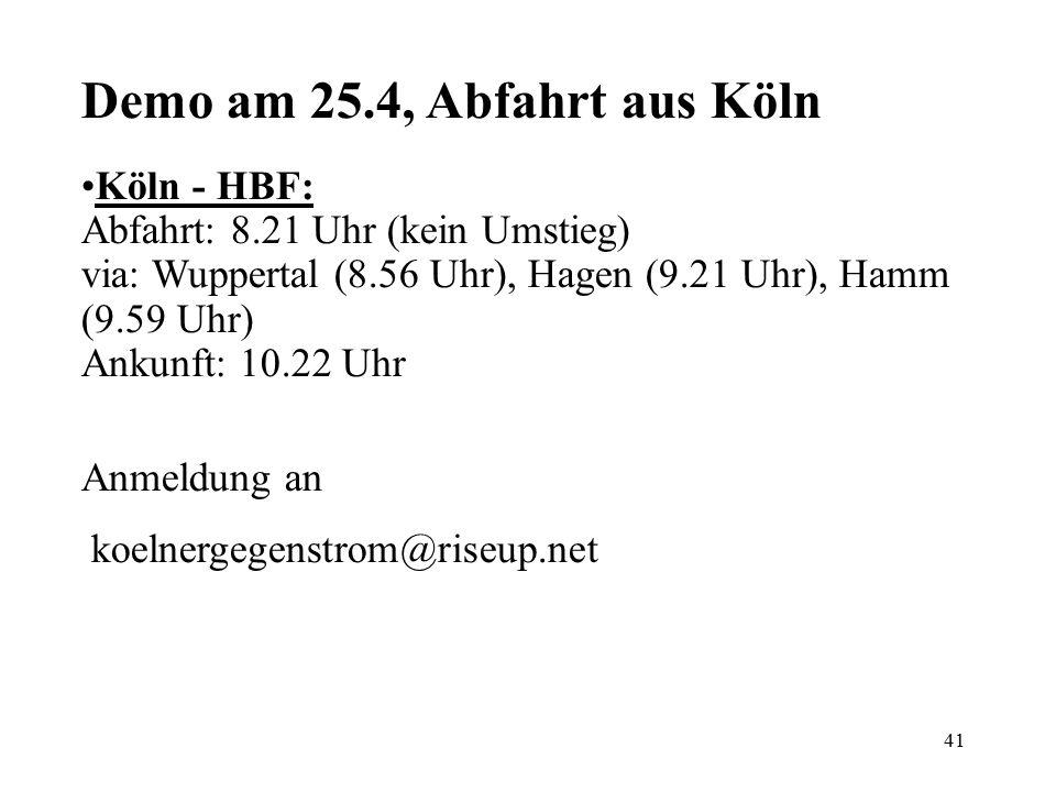 41 Köln - HBF: Abfahrt: 8.21 Uhr (kein Umstieg) via: Wuppertal (8.56 Uhr), Hagen (9.21 Uhr), Hamm (9.59 Uhr) Ankunft: 10.22 Uhr Anmeldung an koelnerge