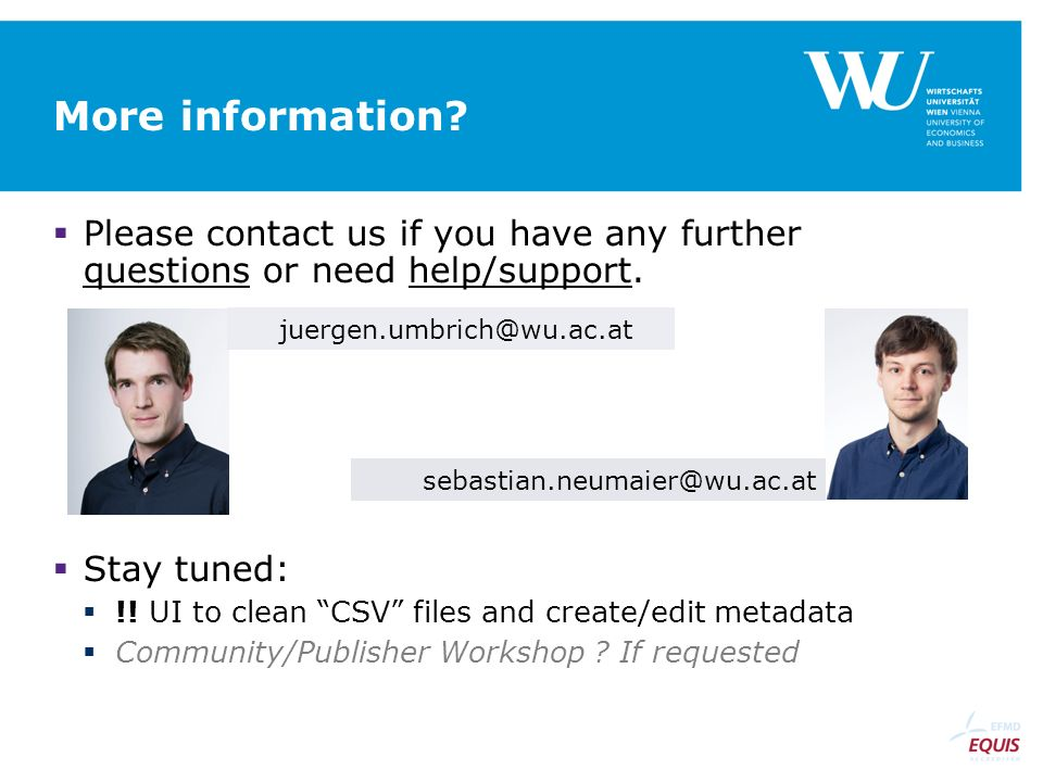 "More information?  Please contact us if you have any further questions or need help/support.  Stay tuned:  !! UI to clean ""CSV"" files and create/ed"