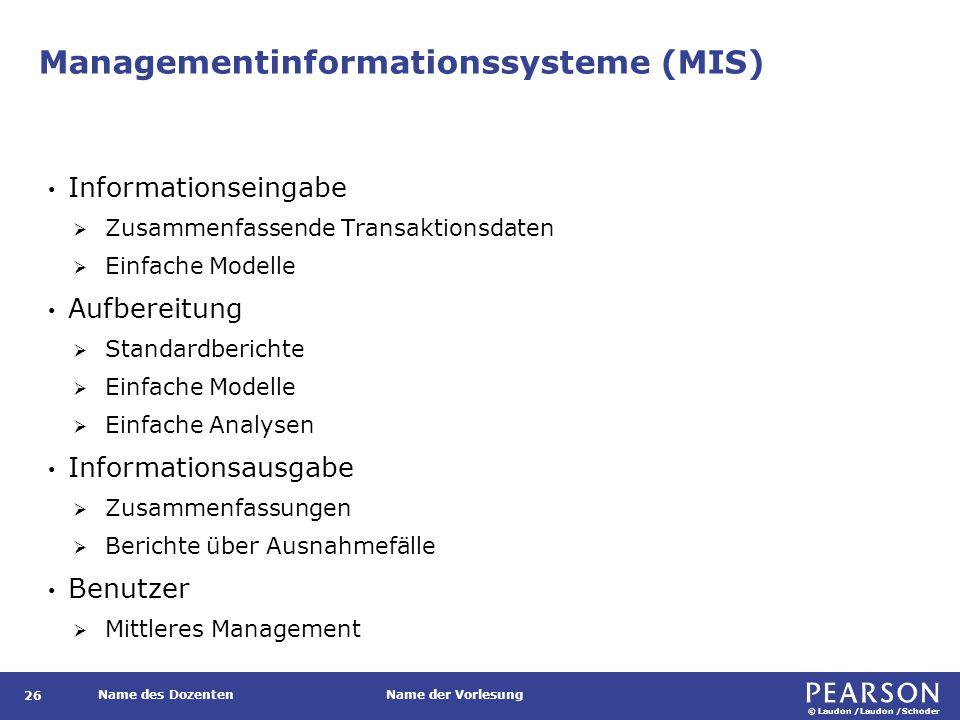 © Laudon /Laudon /Schoder Name des DozentenName der Vorlesung Managementinformationssysteme (MIS) 26 Informationseingabe  Zusammenfassende Transaktio