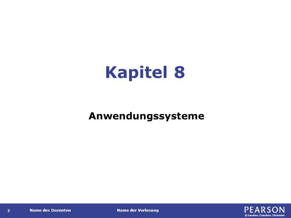 © Laudon /Laudon /Schoder Name des DozentenName der Vorlesung Kapitel 8 Anwendungssysteme 2
