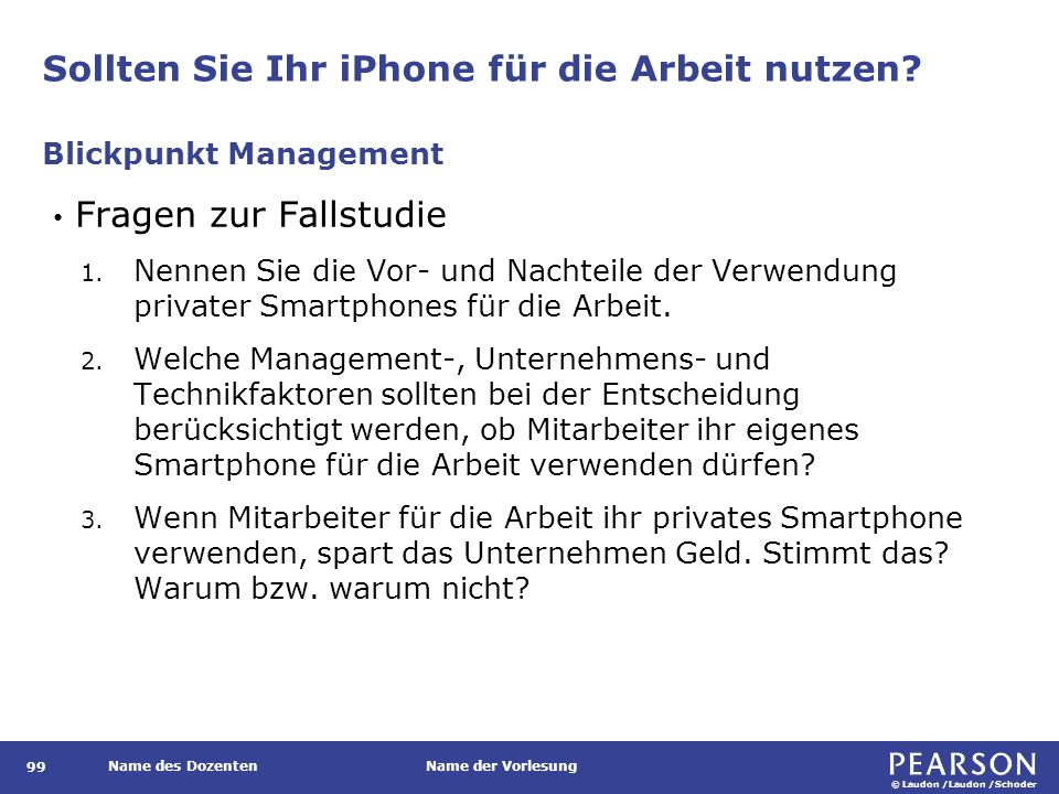 © Laudon /Laudon /Schoder Name des DozentenName der Vorlesung Sollten Sie Ihr iPhone für die Arbeit nutzen.