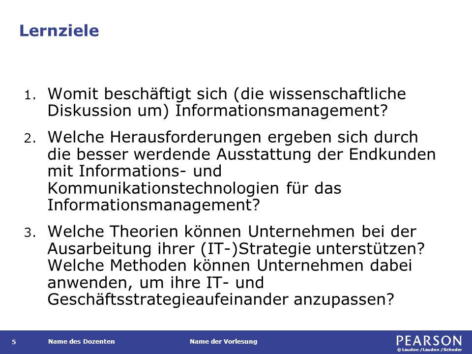 © Laudon /Laudon /Schoder Name des DozentenName der Vorlesung Lernziele 5 1.