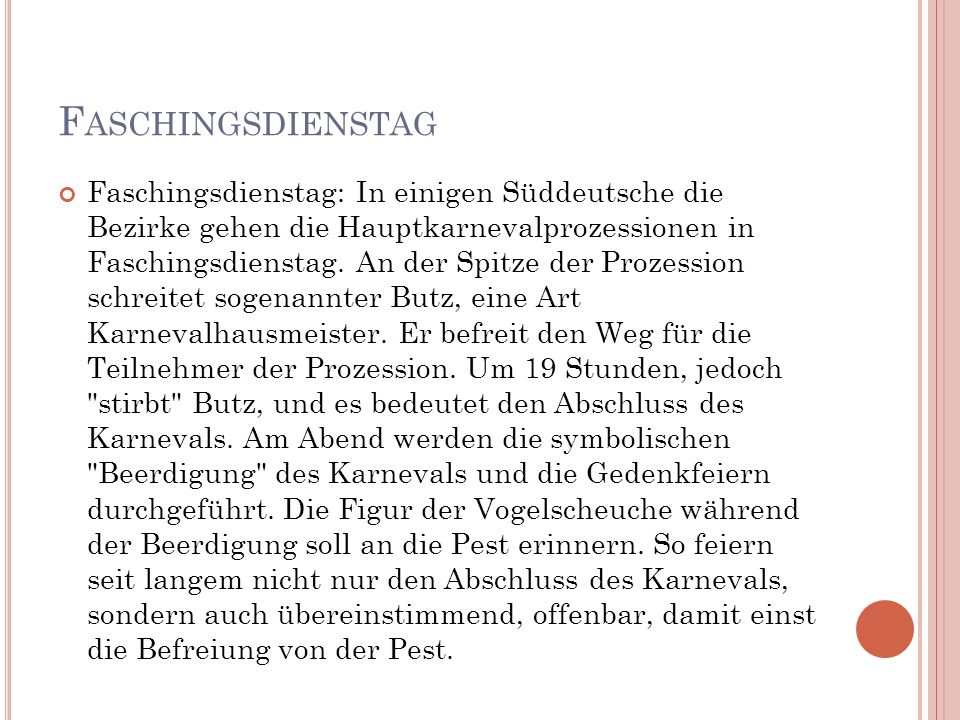 F ASCHINGSDIENSTAG Faschingsdienstag: In einigen Süddeutsche die Bezirke gehen die Hauptkarnevalprozessionen in Faschingsdienstag. An der Spitze der P