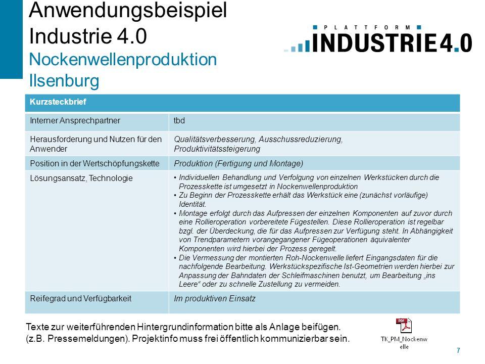 Anwendungsbeispiel Industrie 4.0 Nockenwellenproduktion Ilsenburg 7 Kurzsteckbrief Interner Ansprechpartnertbd Herausforderung und Nutzen für den Anwe