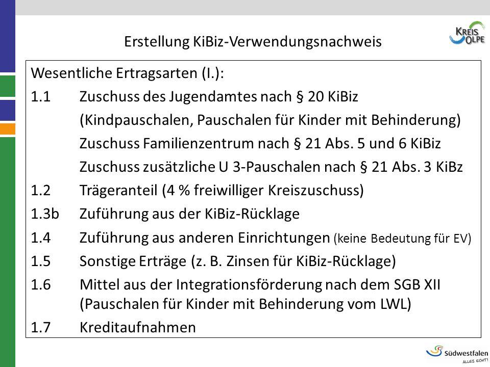 Erstellung KiBiz-Verwendungsnachweis Wesentliche Ertragsarten (I.): 1.1 Zuschuss des Jugendamtes nach § 20 KiBiz (Kindpauschalen, Pauschalen für Kinde