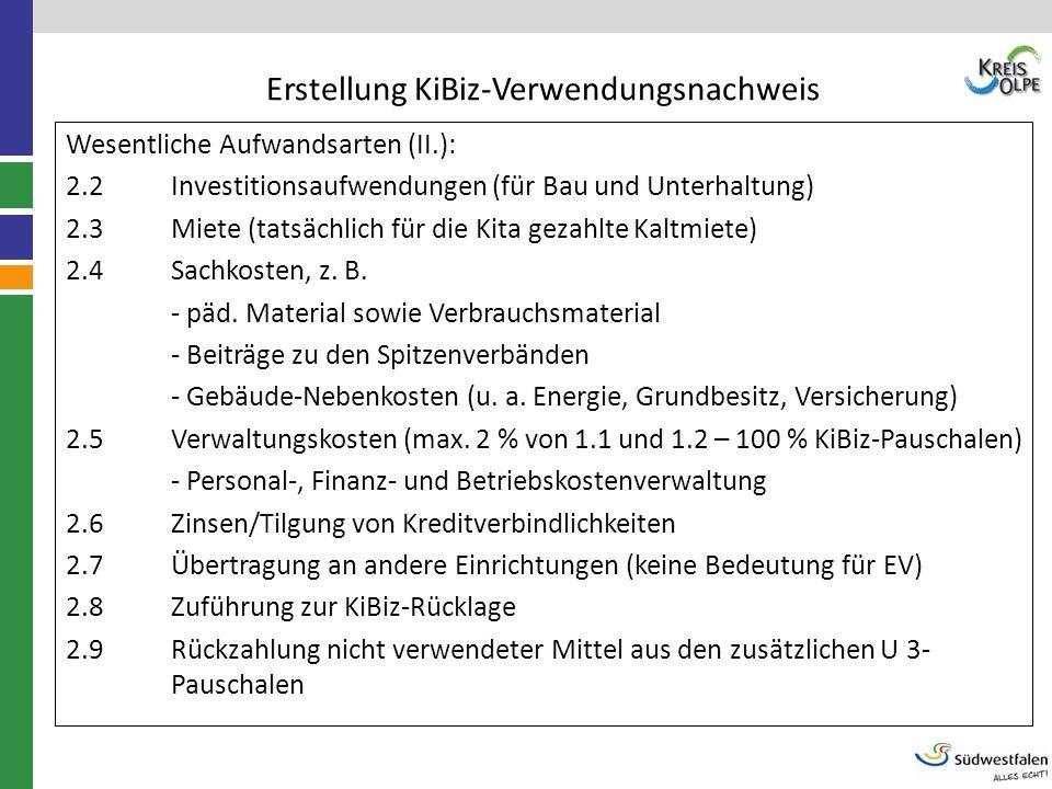 Erstellung KiBiz-Verwendungsnachweis Wesentliche Aufwandsarten (II.): 2.2Investitionsaufwendungen (für Bau und Unterhaltung) 2.3Miete (tatsächlich für