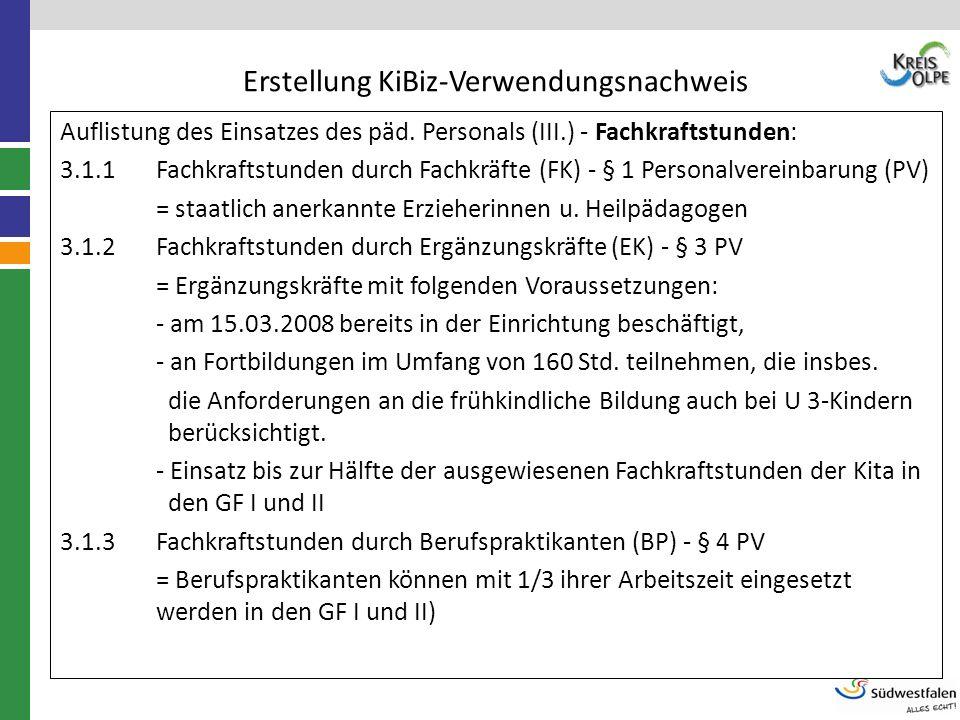 Erstellung KiBiz-Verwendungsnachweis Auflistung des Einsatzes des päd. Personals (III.) - Fachkraftstunden: 3.1.1Fachkraftstunden durch Fachkräfte (FK