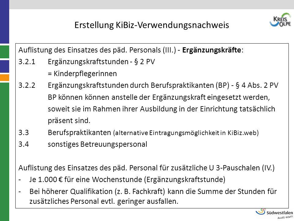 Erstellung KiBiz-Verwendungsnachweis Auflistung des Einsatzes des päd. Personals (III.) - Ergänzungskräfte: 3.2.1Ergänzungskraftstunden - § 2 PV = Kin