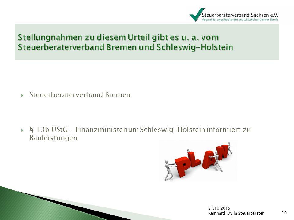  Steuerberaterverband Bremen  § 13b UStG – Finanzministerium Schleswig-Holstein informiert zu Bauleistungen 21.10.2015 Reinhard Dylla Steuerberater