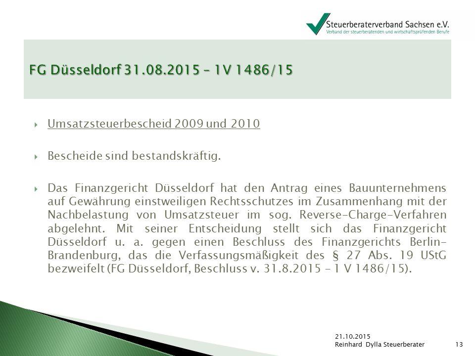  Umsatzsteuerbescheid 2009 und 2010  Bescheide sind bestandskräftig.  Das Finanzgericht Düsseldorf hat den Antrag eines Bauunternehmens auf Gewähru