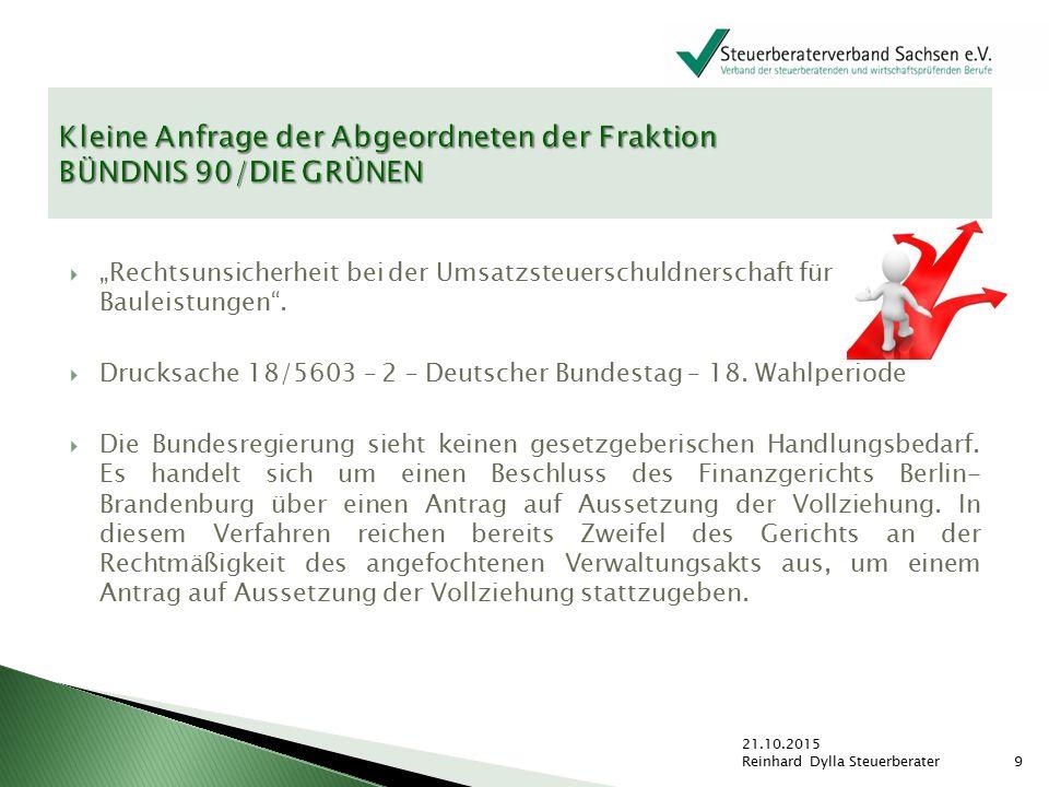  Steuerberaterverband Bremen  § 13b UStG – Finanzministerium Schleswig-Holstein informiert zu Bauleistungen 21.10.2015 Reinhard Dylla Steuerberater 10