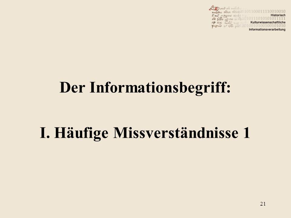 Der Informationsbegriff: I. Häufige Missverständnisse 1 21
