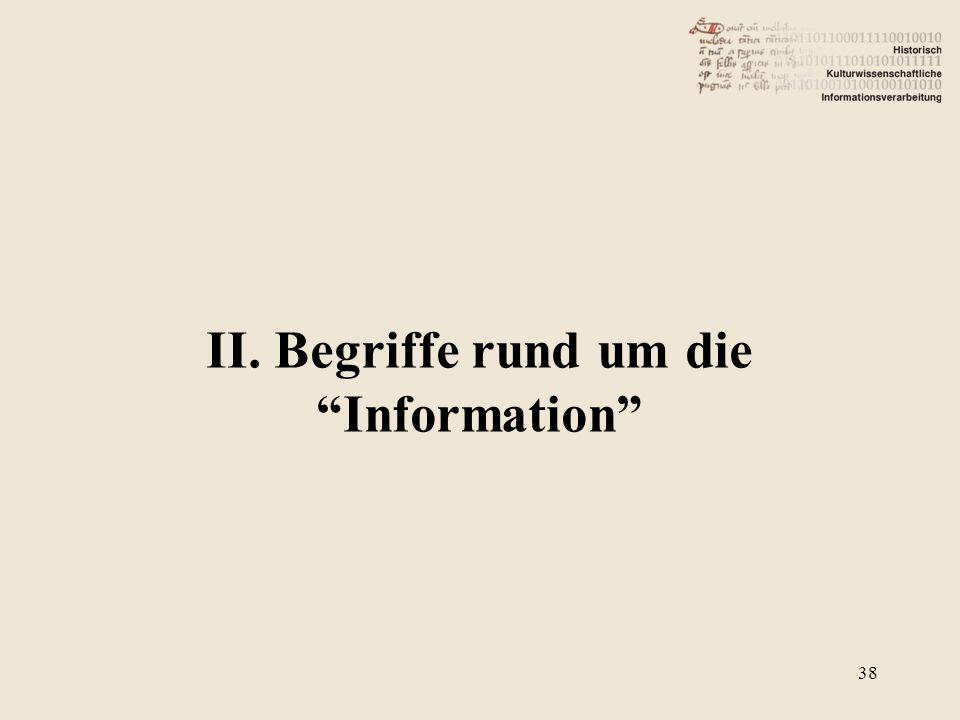 """II. Begriffe rund um die """"Information"""" 38"""