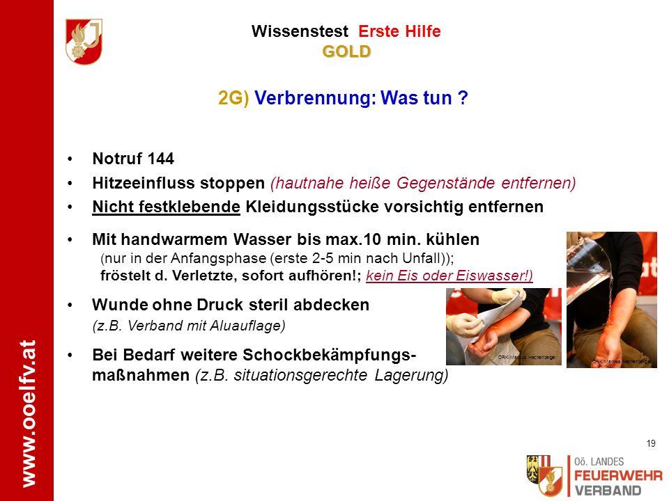 www.ooelfv.at GOLD Wissenstest Erste Hilfe GOLD Als Erstes Notruf (122 und 144) absetzen! (Zeitfaktor!!) Rettung aus dem Gefahrenbereich nur mit Umluf