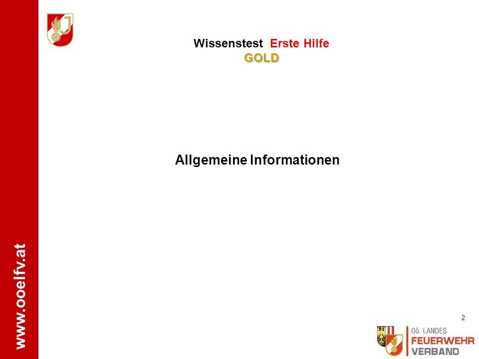 www.ooelfv.at WISSENSTEST FEUERWEHRJUGEND OBERÖSTERREICH STATION: Erste Hilfe GOLD Letzte Überarbeitung: 11/2015 LFA Dr. L. Leitner und HAW FMD Bezirk