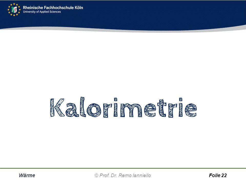 Quiz Wärmegehalt Q Wärme© Prof. Dr. Remo IannielloFolie 21 Warum verwendet man für Wärmespeicher, wie z.B. bei der Roheisen-Erzeugung, gerne Wasser? [