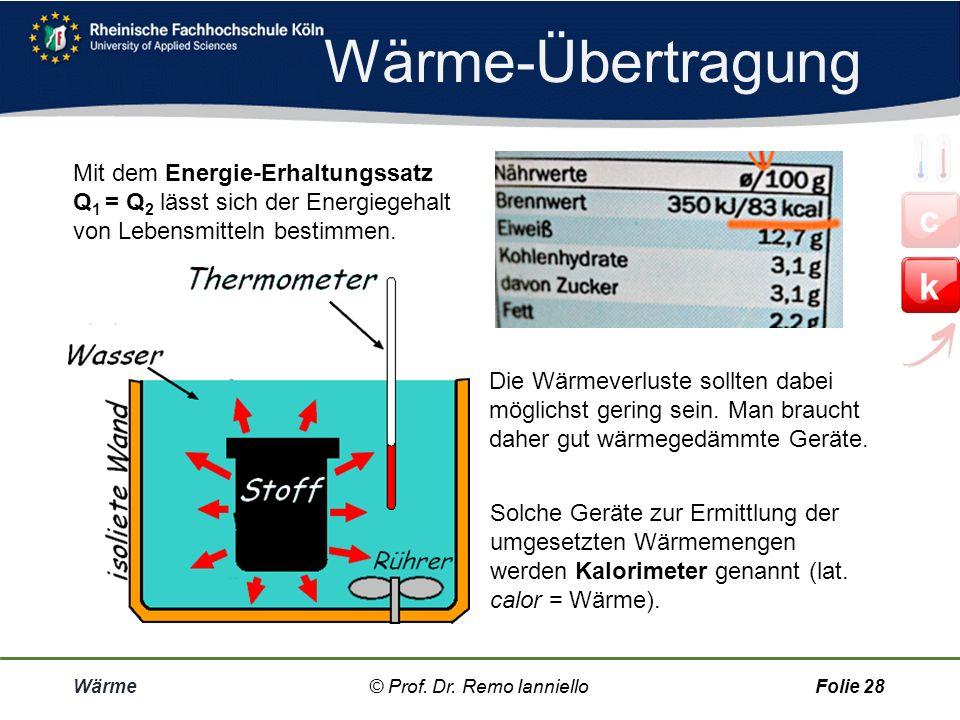 Aufgabe Mischtemperatur  M Wärme© Prof. Dr. Remo IannielloFolie 27 Wannenbad Ein Wannenbad mit 80 kg Wasser von 75°C soll auf 45°C abgekühlt werden.