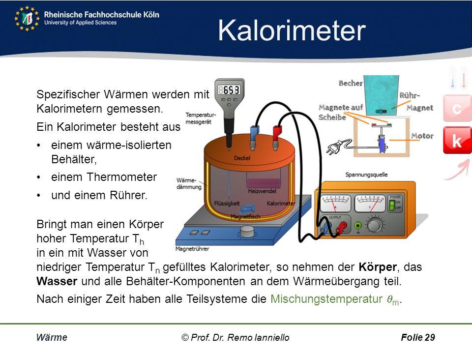 Wärme-Übertragung Wärme© Prof. Dr. Remo IannielloFolie 28 Mit dem Energie-Erhaltungssatz Q 1 = Q 2 lässt sich der Energiegehalt von Lebensmitteln best
