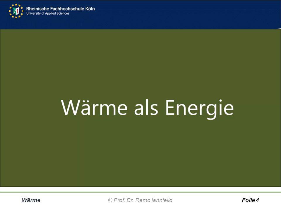 Wärme© Prof. Dr. Remo IannielloFolie 3 Temperatur
