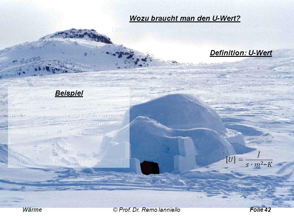 Wärmedurchgang Wärme© Prof. Dr. Remo IannielloFolie 41 Beispiele: U-Wert verschiedener Bauteile. Bei Niedrigenergiehäusern liegen die U-Werte aller Au