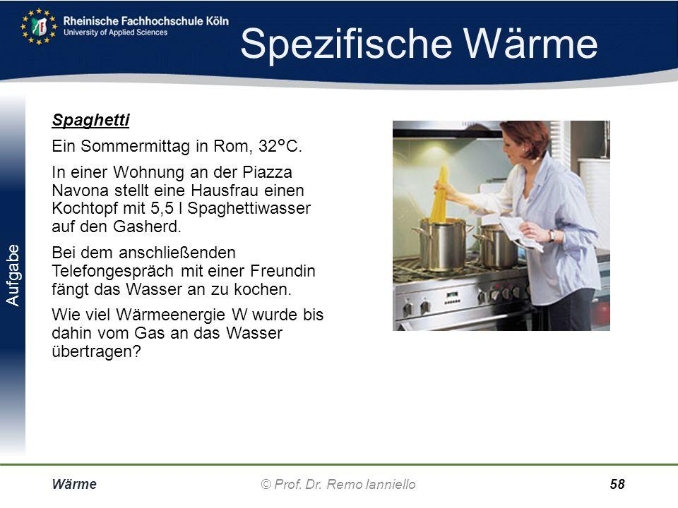 Übungs-Aufgaben Wärme© Prof. Dr. Remo IannielloFolie 57