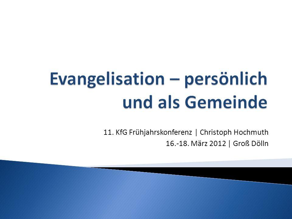 11. KfG Frühjahrskonferenz | Christoph Hochmuth 16.-18. März 2012 | Groß Dölln