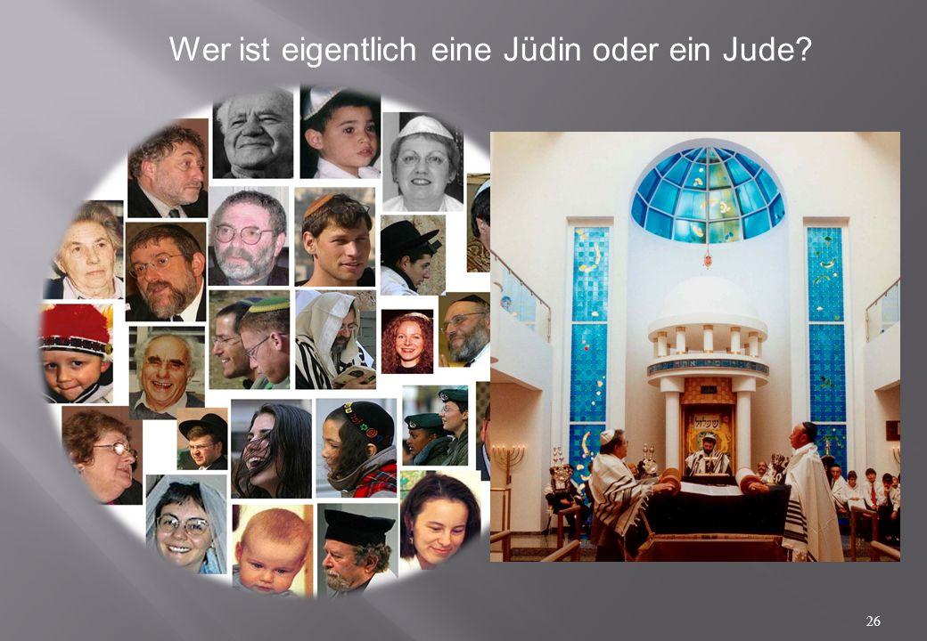 Wer ist eigentlich eine Jüdin oder ein Jude? 26