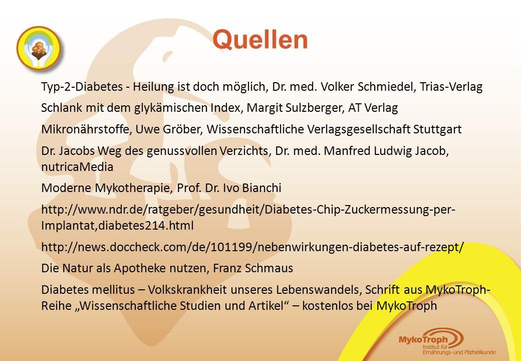 Quellen Typ-2-Diabetes - Heilung ist doch möglich, Dr. med. Volker Schmiedel, Trias-Verlag Schlank mit dem glykämischen Index, Margit Sulzberger, AT V