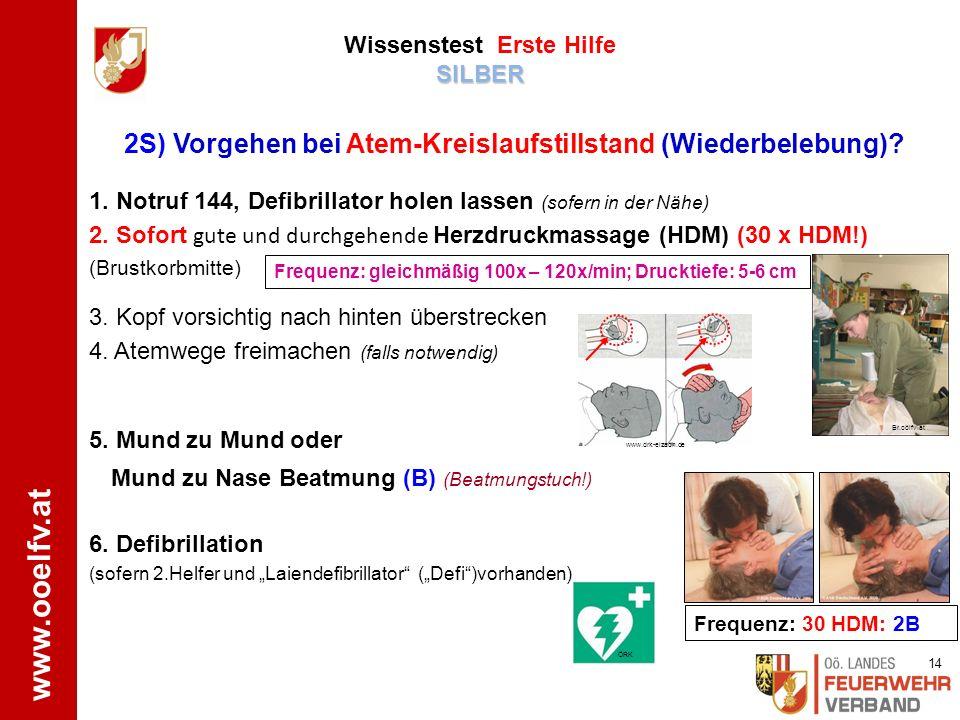 www.ooelfv.at SILBER Wissenstest Erste Hilfe SILBER Patienten niedersetzen oder niederlegen Selbstschutz beachten (Einmalhandschuhe anziehen) Hilferuf