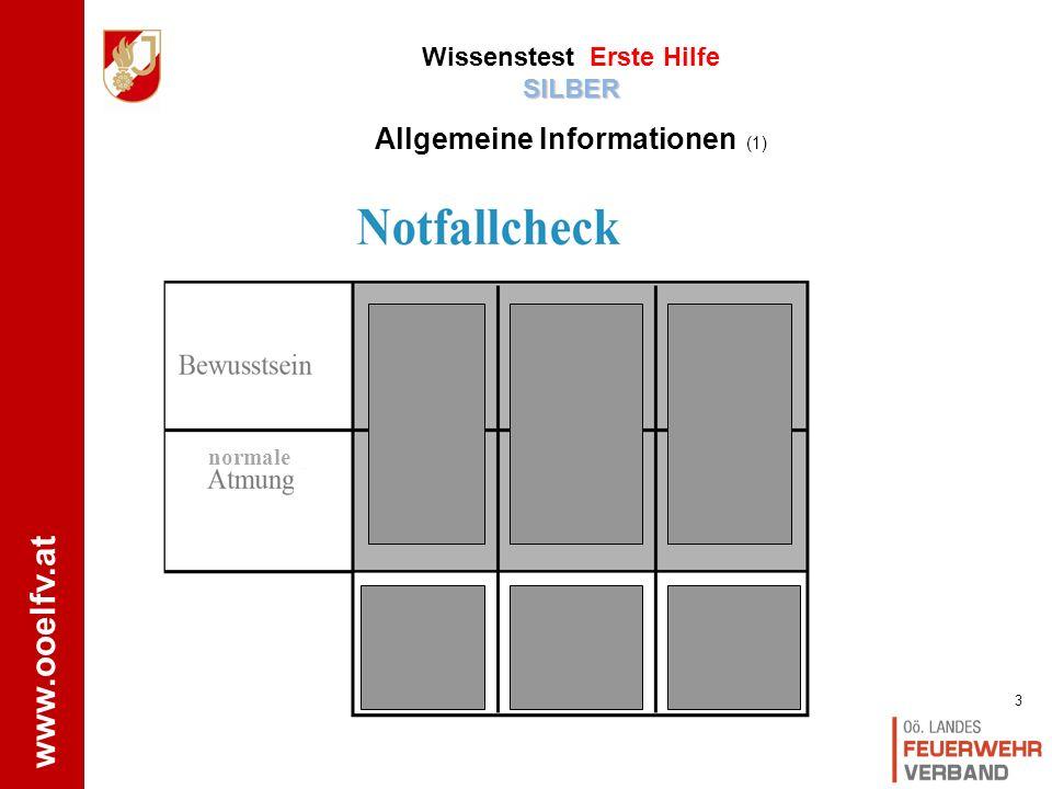 www.ooelfv.at SILBER Wissenstest Erste Hilfe SILBER Allgemeine Informationen (1) normale 3