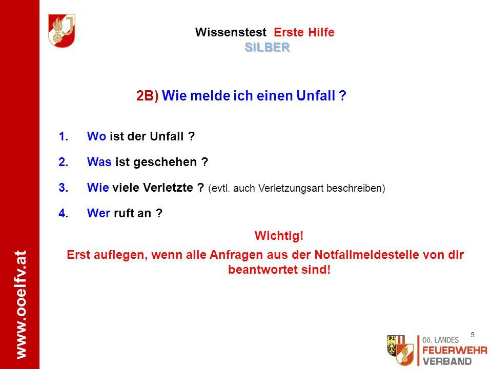 www.ooelfv.at SILBER Wissenstest Erste Hilfe SILBER 1.Wo ist der Unfall .