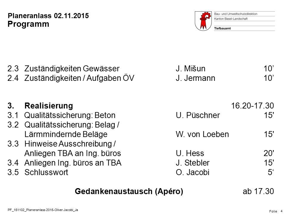 PF_151102_Planeranlass 2015-Oliver Jacobi_Ja Folie Planeranlass 02.11.2015 4 2.3Zuständigkeiten GewässerJ. Mišun10' 2.4Zuständigkeiten / Aufgaben ÖVJ.