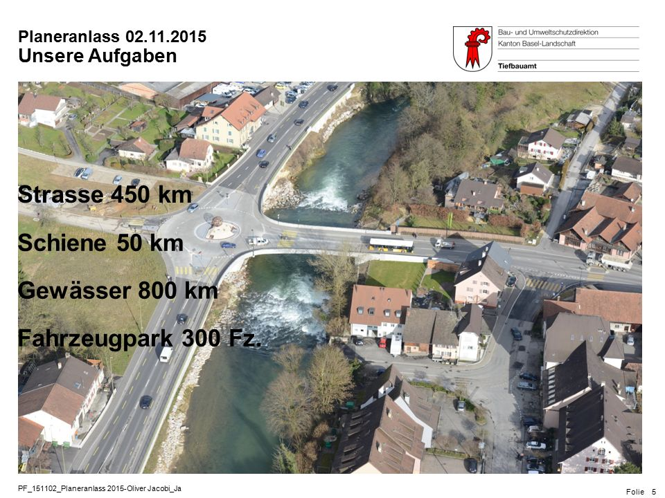 PF_151102_Planeranlass 2015-Oliver Jacobi_Ja Folie Planeranlass 02.11.2015 5 Schiene 50 km Strasse 450 km Fahrzeugpark 300 Fz Strasse 450 km Schiene 5
