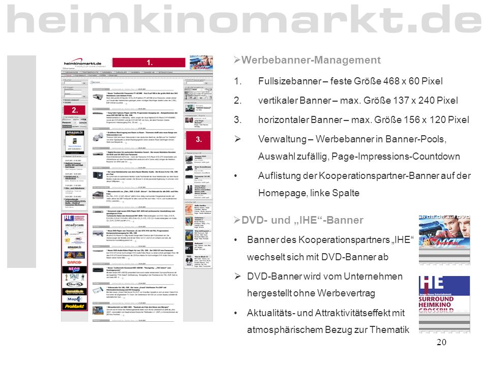 20  Werbebanner-Management 1.Fullsizebanner – feste Größe 468 x 60 Pixel 2.vertikaler Banner – max. Größe 137 x 240 Pixel 3.horizontaler Banner – max