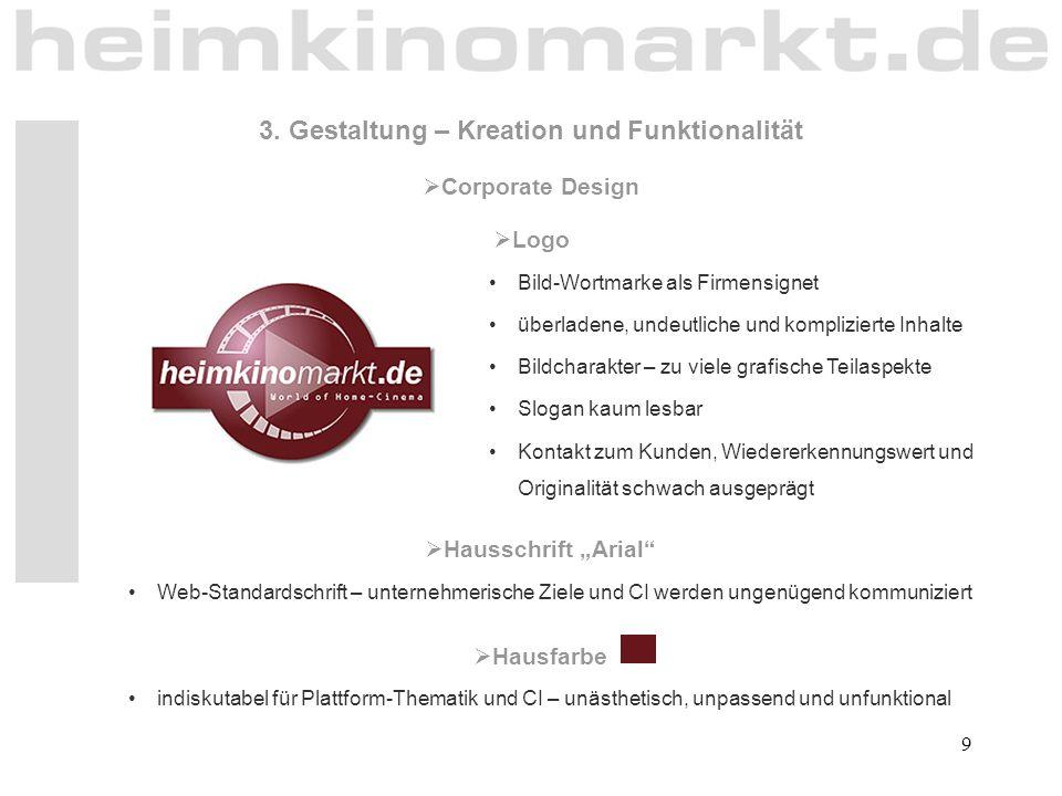 """9 3. Gestaltung – Kreation und Funktionalität  Corporate Design  Logo  Hausschrift """"Arial"""" Bild-Wortmarke als Firmensignet überladene, undeutliche"""
