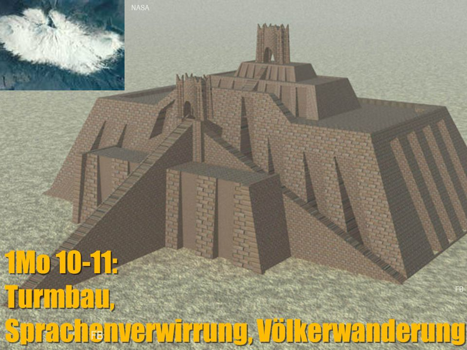 1Mo 10-11: Turmbau, Sprachenverwirrung, Völkerwanderung FB NASA