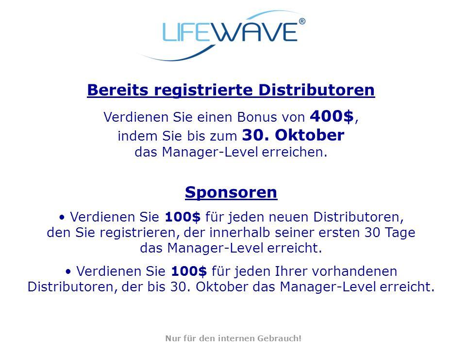 Bereits registrierte Distributoren Verdienen Sie einen Bonus von 400$, indem Sie bis zum 30. Oktober das Manager-Level erreichen. Sponsoren Verdienen