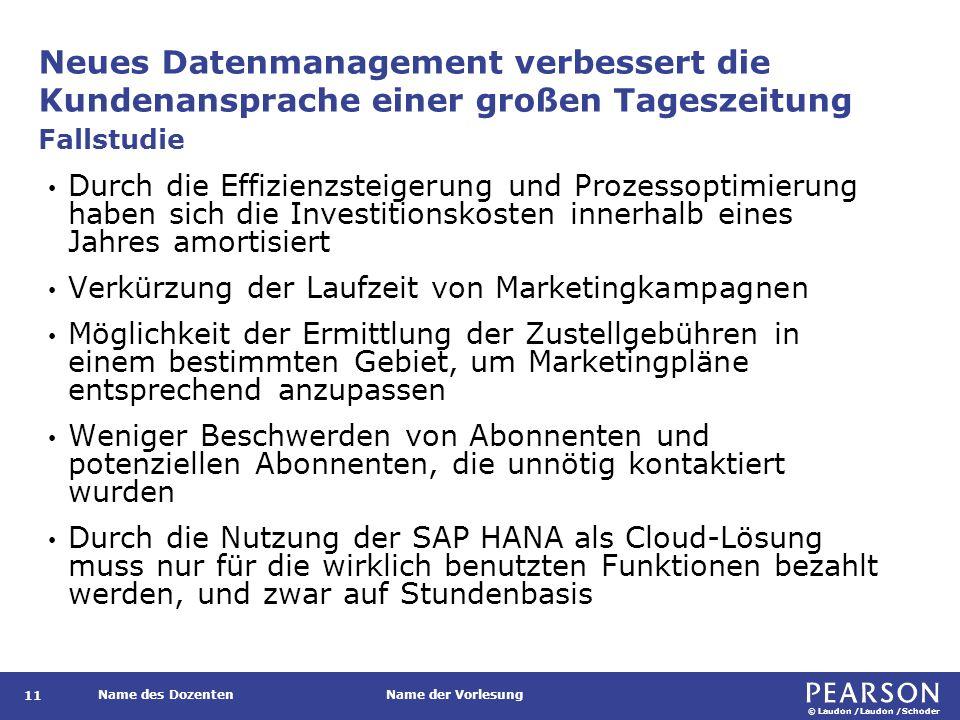 © Laudon /Laudon /Schoder Name des DozentenName der Vorlesung Neues Datenmanagement verbessert die Kundenansprache einer großen Tageszeitung 11 Durch