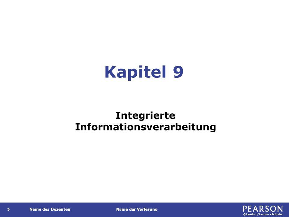 © Laudon /Laudon /Schoder Name des DozentenName der Vorlesung Kapitel 9 Integrierte Informationsverarbeitung 2