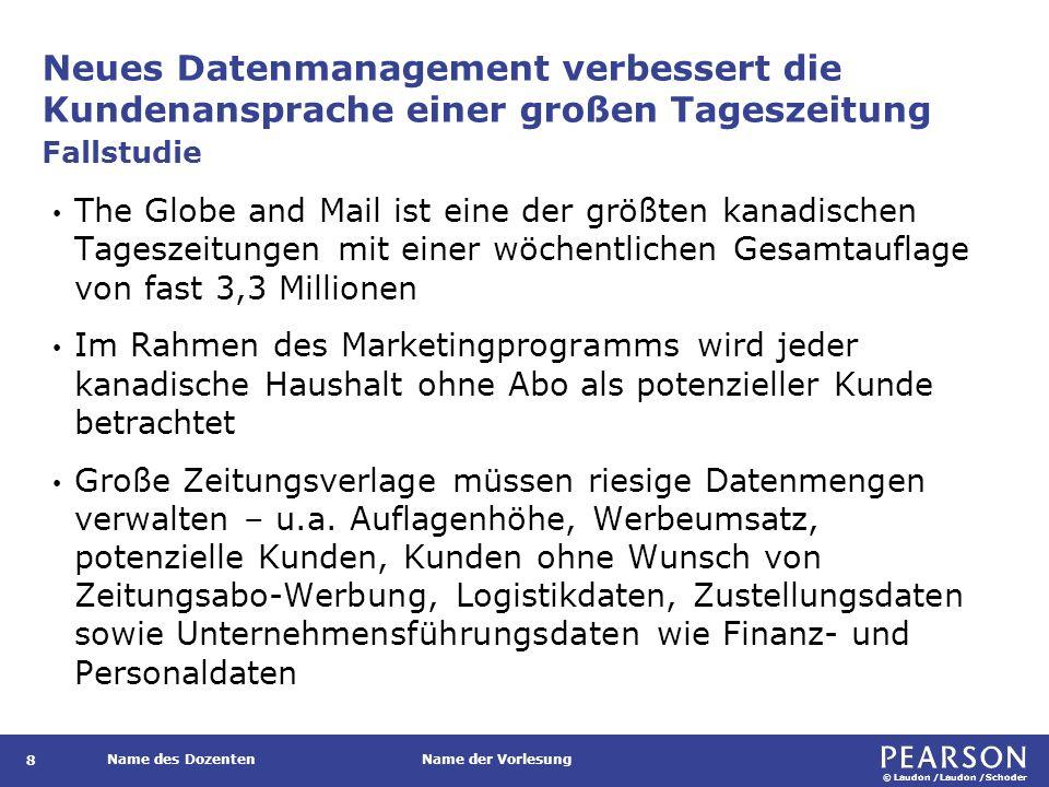 © Laudon /Laudon /Schoder Name des DozentenName der Vorlesung Neues Datenmanagement verbessert die Kundenansprache einer großen Tageszeitung 8 The Glo