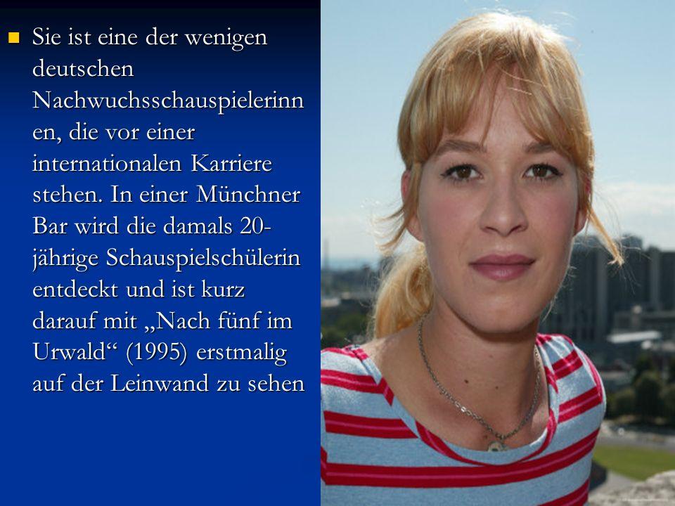 Sie ist eine der wenigen deutschen Nachwuchsschauspielerinn en, die vor einer internationalen Karriere stehen. In einer Münchner Bar wird die damals 2